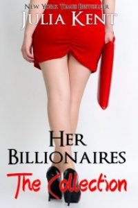 Her Billionaires Box Set by Julia Kent