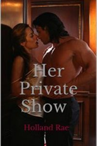 Her Private Show by Holland Rae