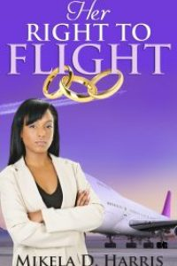 Her Right to Flight by Mikela D. Harris