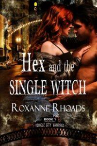 Hex and the Single Witch by Roxanne Rhoads @roxannerhoads