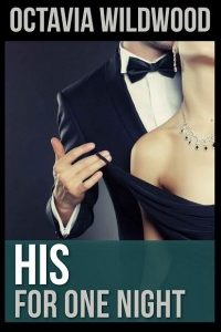 His for One Night:  A Novel by Octavia Wildwood