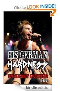 His German Hardness- Hot Celebrity Encounters Issue 1 by Gia P