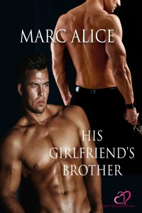 His Girlfriend's Brother by Marc Alice