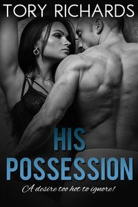 His Possession by Tory Richards