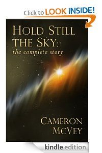 Hold Still the Sky: the complete story by Cameron McVey