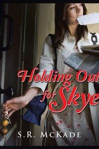 Holding Out For Skye by S.R. McKade