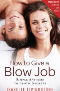 How To Give A Blow Job by Isabelle Livingstone