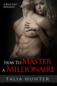 How To Master A Millionaire by Talia Hunter