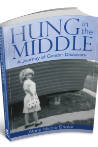 Hung in the Middle: A Journey of Gender Discovery by Alana Nicole Sholar @Alana_Sholar
