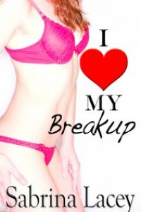 I Love My Breakup by Sabrina Lacey