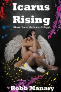 Icarus Rising (A Rock Star Erotic Romance) by Robb Manary