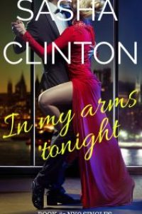 In my Arms Tonight by Sasha Clinton