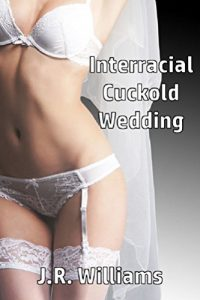 Interracial Cuckold Wedding by J.R. Williams