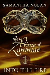 Into the Fire (The Prince of Zammar; 1)  by Samantha Nolan @NolanSamantha13