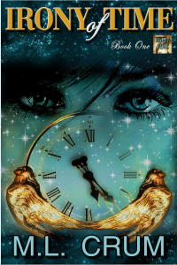 Irony of Time: Book One by M.L. Crum