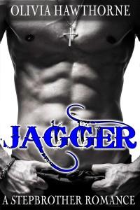 Jagger, a Stepbrother Romance: Full Book plus Bonus Chapter by Olivia Hawthorne