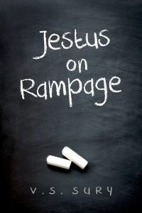 Jestus on Rampage by V.S.Sury