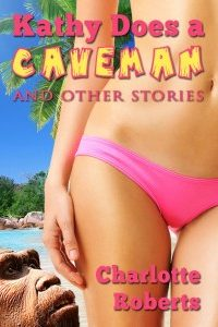 Kathy Does a Caveman by Charlotte Roberts