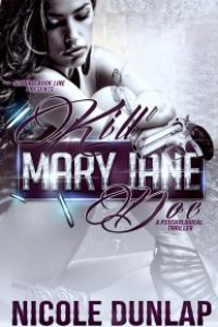 Kill Mary Jane Doe by Nicole Dunlap