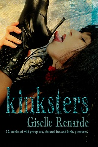 Kinksters: 12 Stories of Wild Group Sex, Bisexual Fun and Kinky Pleasures by Giselle Renarde