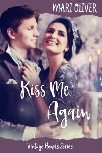 Kiss Me Again (Vintage Hearts Series 1) by Mari Oliver