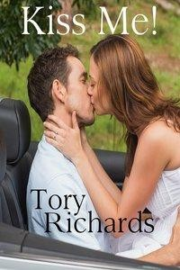 Kiss Me! by Tory Richards