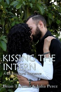 Kissing the Intern: A Multicultural Romance by Brian Terenna