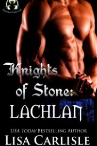 Knights of Stone: Lachlan by Lisa Carlisle
