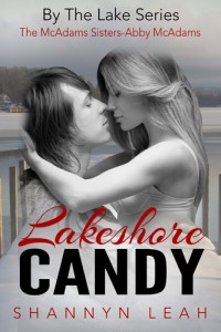 Lakeshore Candy (By The Lake: The McAdams Sisters, Book Four) by Shannyn Leah
