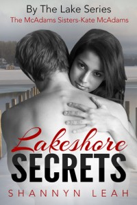 Lakeshore Secrets (By The Lake: The McAdams Sisters, Book One) by Shannyn Leah