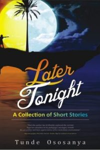 Later Tonight by Tunde Ososanya