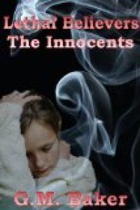 Lethal Believers: The Innocents by G Mitchell Baker
