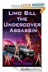 Limo Bill the Undercover Assassin by Bill Ames