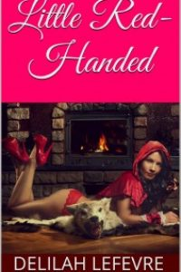 Little Red Handed by Delilah Lefevre