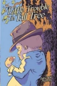 Little Trouble in Tall Tree by Michael Fertik @LTiTT