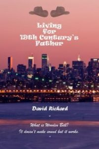 Living for 19th Century's Father by David Richard