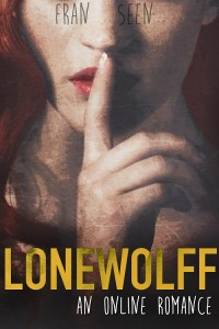 LoneWolff: an Online Romance by Fran Seen