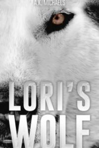 Lori's Wolf by A K Michaels
