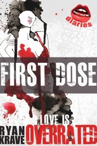 Love is Underrated First Dose (Man Whore Diaries) by Ryan Krave