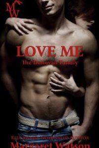 Love Me by Margaret Watson