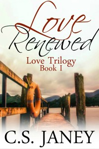 Love Renewed (Love Trilogy #1) by C.S. Janey