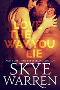 Love the Way You Lie: A Dark Romance Novel by Skye Warren