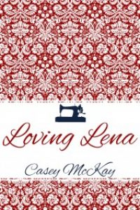 Loving Lena by Casey McKay