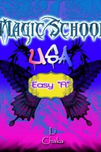"Magic School U.S.A: Easy ""A"" by Li Chaka"