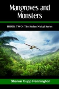 MANGROVES AND MONSTERS (The Stolen Nickel Series, #2) by Sharon Cupp Pennington