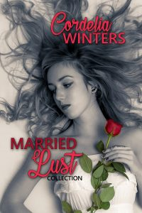 Married Lust Collection by Cordelia Winters
