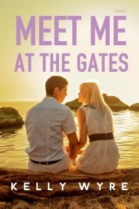 Meet Me at the Gates by Kelly Wyre