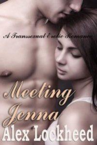 Meeting Jenna: A Transsexual Erotic Romance by Alex Lockheed