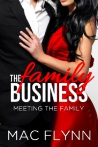 Meeting the Family (The Family Business #1) by Mac Flynn