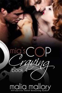 Mia's Cop Craving 4 by Malia Mallory